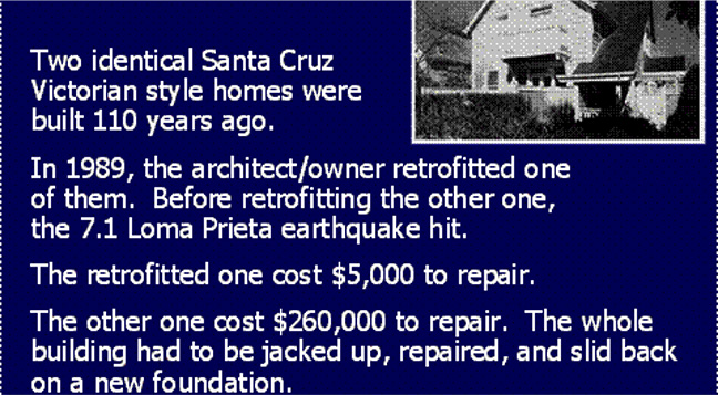 image explaining how Loma Prieta earthquake impacted identical homes - retrofitted one repaired for $5,000, the other repaired for $260,000